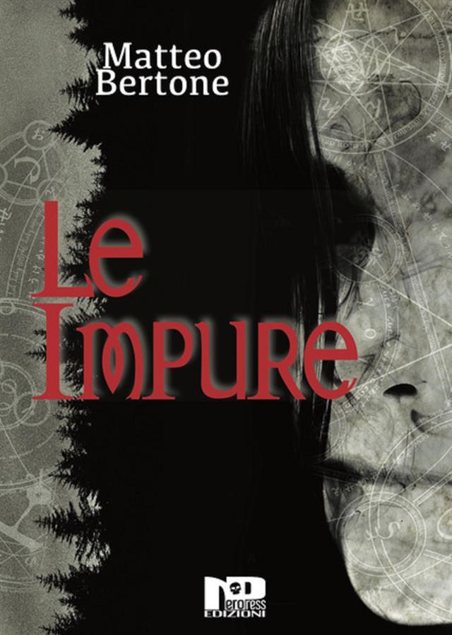 """Risultati immagini per """"Le Impure"""" di Matteo Bertone"""